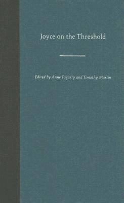Joyce on the Threshold - Florida James Joyce  Series (Hardback)
