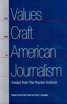 The Values and Craft of American Journalism: Essays from the Poynter Institute (Paperback)