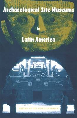 Archaeological Site Museums in Latin America (Hardback)