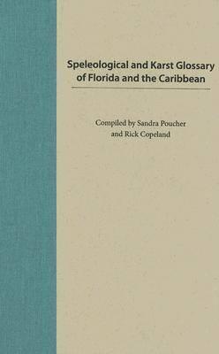 Speleological and Karst Glossary of Florida and the Caribbean (Hardback)