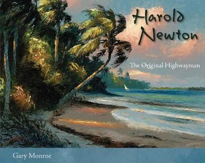 Harold Newton: The Original Highwayman (Hardback)