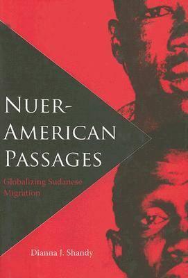 Nuer-American Passages: Globalizing Sudanese Migration (Hardback)