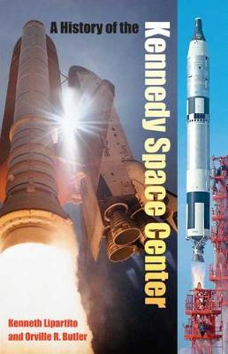 A History of the Kennedy Space Center (Hardback)