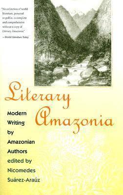 Literary Amazonia: Modern Writing by Amazonian Authors (Paperback)
