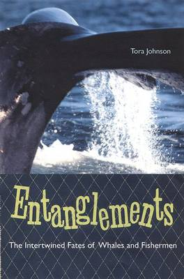 Entanglements: The Intertwined Fates of Whales and Fishermen (Paperback)
