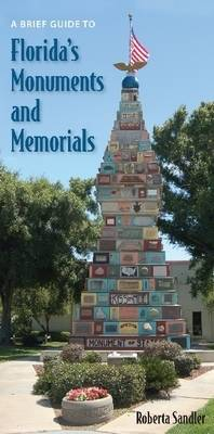 A Brief Guide to Florida's Monuments and Memorials (Paperback)
