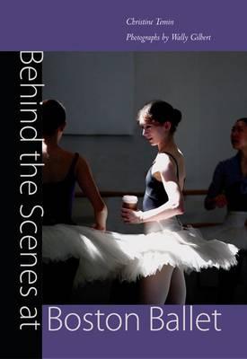 Behind the Scenes at Boston Ballet (Hardback)