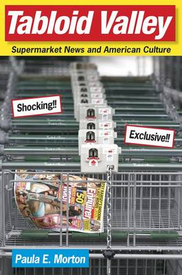 Tabloid Valley: Supermarket News and American Culture (Hardback)
