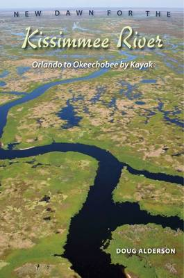 New Dawn For The Kissimmee River (Hardback)