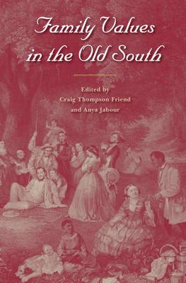 Family Values In The Old South (Hardback)