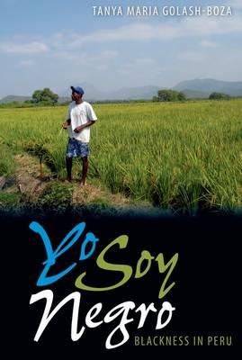 Yo Soy Negro: Blackness in Peru (Hardback)