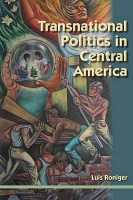 Transnational Politics in Central America (Hardback)
