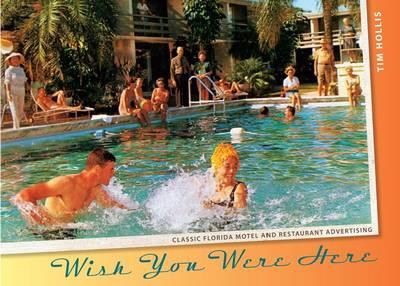 Wish You Were Here: Classic Florida Motel and Restaurant Advertising (Hardback)