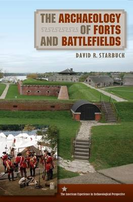 The Archaeology of Forts and Battlefields (Hardback)