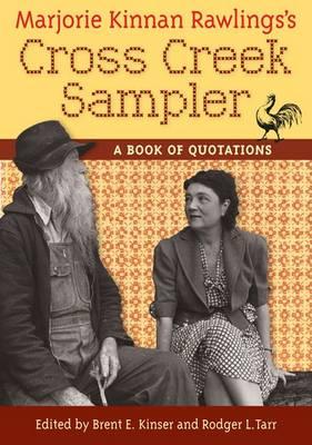 Marjorie Kinnan Rawlings's Cross Creek Sampler: A Book of Quotations (Hardback)