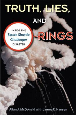 Truth, Lies and O-Rings: Inside the Space Shuttle `Challenger' Disaster (Paperback)