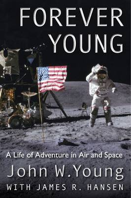 Forever Young: A Life of Adventure in Air and Space (Hardback)