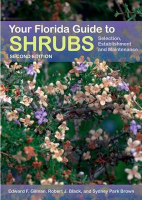 Your Florida Guide to Shrubs: Selection, Establishment, and Maintenance (Paperback)