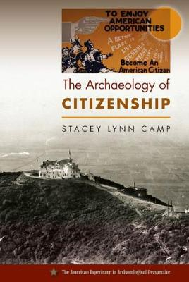 The Archaeology of Citizenship - The American Experience in Archaeological Perspective (Hardback)
