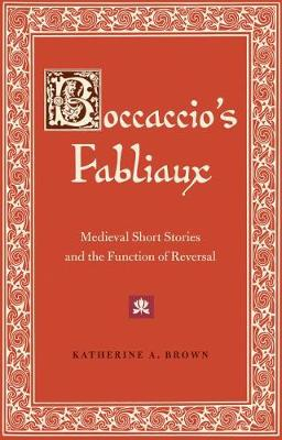 Boccaccio's Fabliaux: Medieval Short Stories and the Function of Reversal (Hardback)