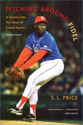 Pitching Around Fidel: A Journey into the Heart of Cuban Sports (Paperback)