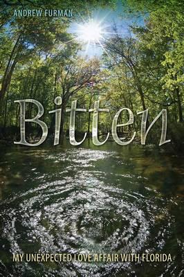 Bitten: My Unexpected Love Affair with Florida (Hardback)