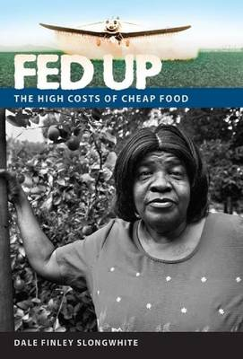 Fed Up: The High Costs of Cheap Food - A Florida Quincentennial Book (Hardback)