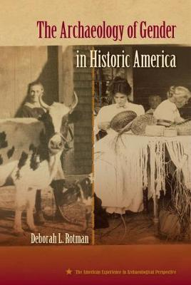 The Archaeology of Gender in Historic America - American Experience in Archaeological Perspective (Paperback)