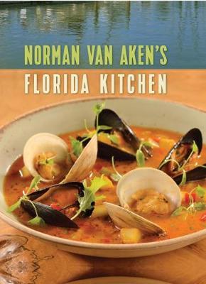 Norman Van Aken's Florida Kitchen (Hardback)