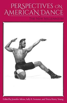 Perspectives on American Dance: The New Millennium (Hardback)