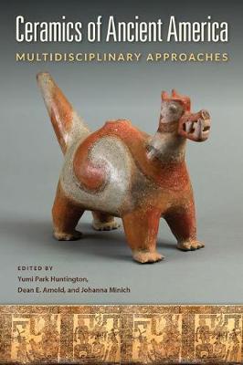Ceramics of Ancient America: Multidisciplinary Approaches (Hardback)