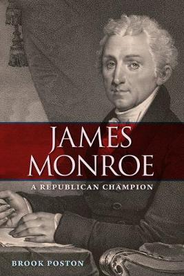 James Monroe: A Republican Champion - Contested Boundaries (Hardback)