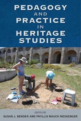 Pedagogy and Practice in Heritage Studies - Cultural Heritage Studies (Hardback)