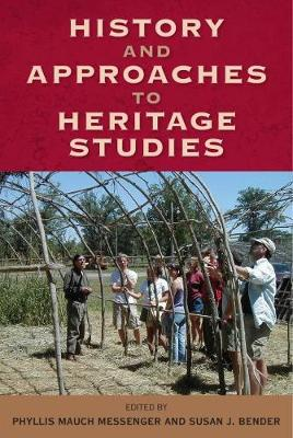 History and Approaches in Heritage Studies - Cultural Heritage Studies (Hardback)