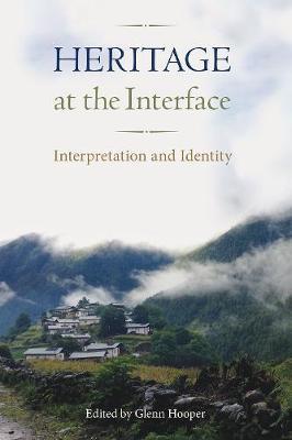 Heritage at the Interface: Interpretation and Identity - Cultural Heritage Studies (Hardback)