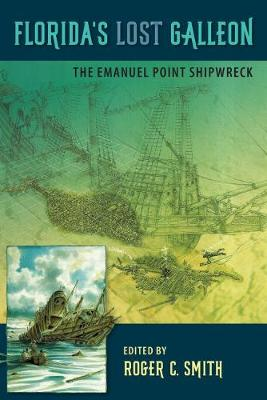 Florida's Lost Galleon: The Emanuel Point Shipwreck (Hardback)