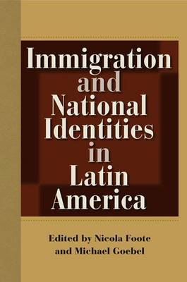 Immigration and National Identities in Latin America (Hardback)