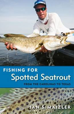 Fishing for Spotted Seatrout: From the Carolinas to Texas (Paperback)