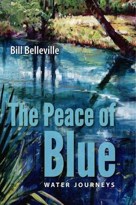 The Peace of Blue: Water Journeys (Hardback)