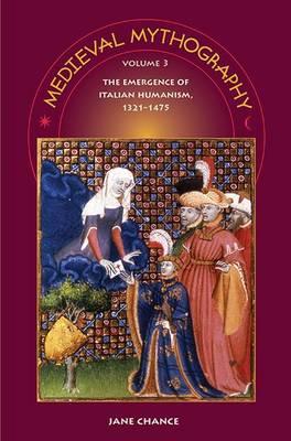 Medieval Mythography, Volume 3: The Emergence of Italian Humanism, 1321-1475 (Hardback)