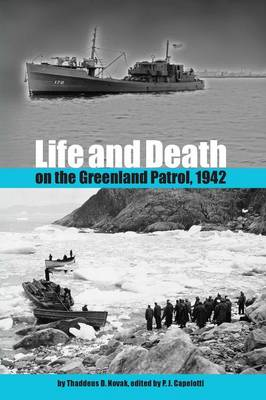 Life and Death on the Greenland Patrol, 1942 - New Perspectives on Maritime History and Nautical Archaeology (Paperback)