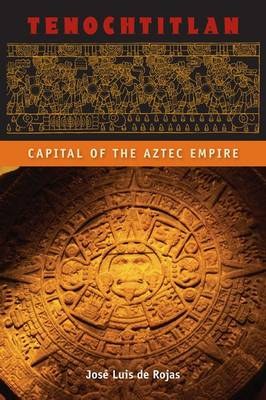 Tenochtitlan: Capital of the Aztec Empire - Ancient Cities of the New World (Paperback)