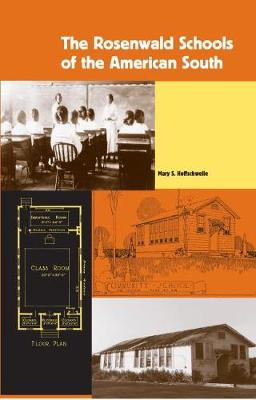 The Rosenwald Schools of the American South - New Perspectives on the History of the South (Paperback)