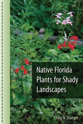 Native Florida Plants for Shady Landscapes (Paperback)