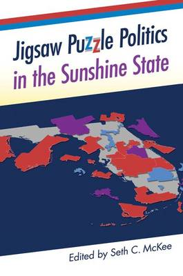 Jigsaw Puzzle Politics in the Sunshine State - Florida Government and Politics (Paperback)