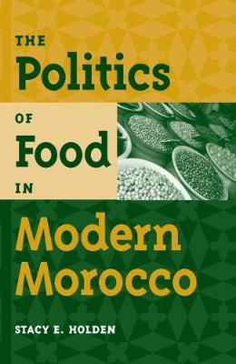 The Politics of Food in Modern Morocco (Paperback)