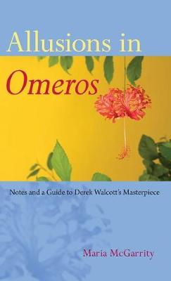 """Allusions in """"Omeros: Notes and a Guide to Derek Walcott's Masterpiece (Paperback)"""