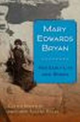 Mary Edwards Bryan: Her Early Life and Works (Hardback)
