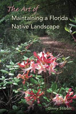 The Art of Maintaining a Florida Native Landscape (Paperback)