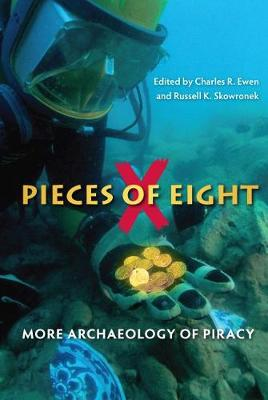 Pieces of Eight: More Archaeology of Piracy (Hardback)